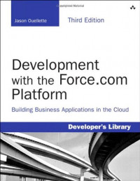 Development with the Force.com Platform: Building Business Applications in the Cloud (3rd Edition) (Developer's Library)