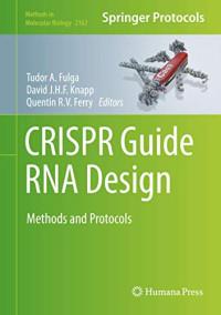 CRISPR Guide RNA Design: Methods and Protocols (Methods in Molecular Biology, 2162)