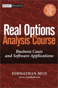 Real Options Analysis Course : Business Cases and Software Applications