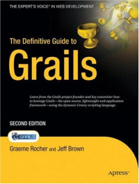 The Definitive Guide to Grails, Second Edition (Expert's Voice in Web Development)