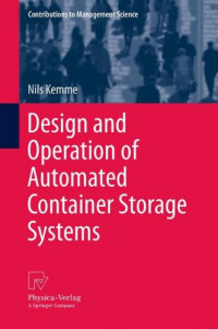 Design and Operation of Automated Container Storage Systems (Contributions to Management Science)