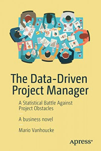 The Data-Driven Project Manager: A Statistical Battle Against Project Obstacles