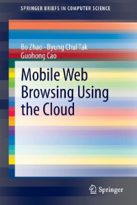 Mobile Web Browsing Using the Cloud (SpringerBriefs in Computer Science)