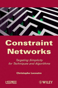 Constraint Networks: Targeting Simplicity for Techniques and Algorithms