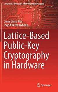 Lattice-Based Public-Key Cryptography in Hardware (Computer Architecture and Design Methodologies)