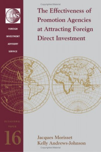 The Effectiveness of Promotion Agencies at Attracting Foreign Investment