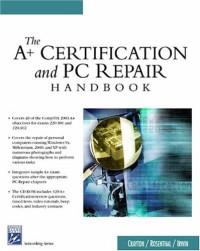 The A+ Certification & PC Repair Handbook (Networking Series)