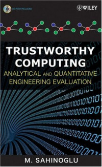 Trustworthy Computing: Analytical and Quantitative Engineering Evaluation