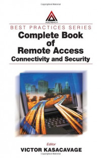 Complete Book of Remote Access: Connectivity and Security (Best Practices)