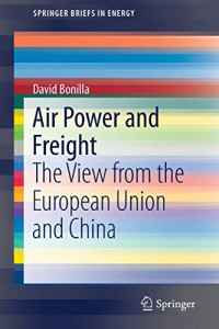 Air Power and Freight: The View from the European Union and China (SpringerBriefs in Energy)