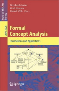 Formal Concept Analysis: Foundations and Applications (Lecture Notes in Computer Science)