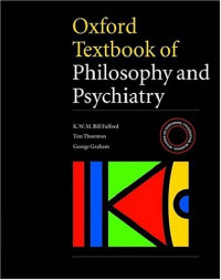Oxford Textbook of Philosophy of Psychiatry (International Perspectives in Philosophy and Psychiatry)