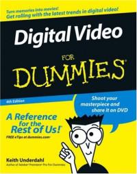 Digital Video For Dummies (Computer/Tech)