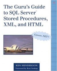 Guru's Guide to SQL Server™ Stored Procedures, XML, and HTML, The