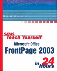 Sams Teach Yourself Microsoft Office FrontPage 2003 in 24 Hours, First Edition