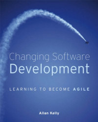 Changing Software Development: Learning to Become Agile