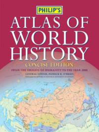 Philip's Atlas of World History (Historical Atlas)
