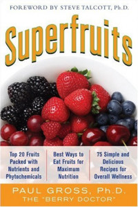 Superfruits: (Top 20 Fruits Packed with Nutrients and Phytochemicals, Best Ways to Eat Fruits