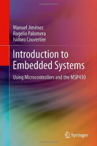 Introduction to Embedded Systems: Using Microcontrollers and the MSP430