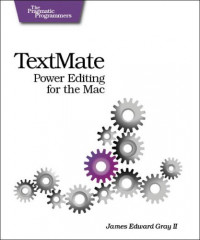 Textmate: Power Editing for the Mac (Pragmatic Programmers)