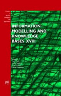 Information Modelling and Knowledge Bases XVIII:  Volume 154 Frontiers in Artificial Intelligence and Applications