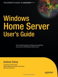 Windows Home Server Users Guide (Expert's Voice)