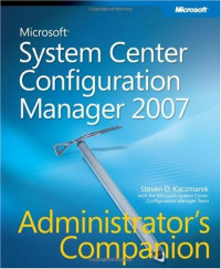 Microsoft® System Center Configuration Manager 2007 Administrator's Companion