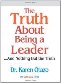 The Truth About Being a Leader