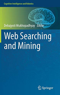 Web Searching and Mining (Cognitive Intelligence and Robotics)