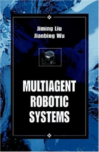 Multiagent Robotic Systems (International Series on Computational Intelligence)