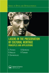Lasers in the Preservation of Cultural Heritage: Principles and Applications (Optics and Optoelectronics)