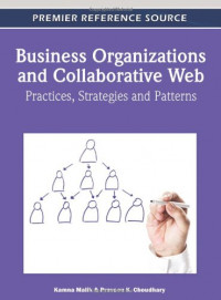 Business Organizations and Collaborative Web: Practices, Strategies and Patterns (Premier Reference Source)