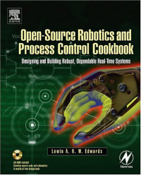 Open-Source Robotics and Process Control Cookbook : Designing and Building Robust, Dependable Real-time Systems