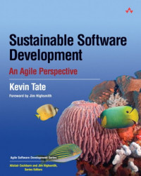 Sustainable Software Development: An Agile Perspective (Agile Software Development Series)