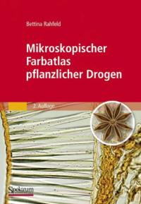 Mikroskopischer Farbatlas pflanzlicher Drogen (German Edition)