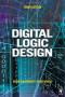 Digital Logic Design, Fourth Edition