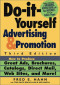 Do It Yourself Advertising and Promotion: How to Produce Great Ads, Brochures, Catalogs, Direct Mail, Web Sites, and More , 3rd Edition