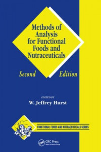 Methods of Analysis for Functional Foods and Nutraceuticals, Second Edition