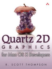 Quartz 2D Graphics for Mac OS X(R) Developers