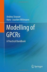 Modelling of GPCRs: A Practical Handbook