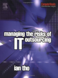 Managing the Risks of IT Outsourcing (Computer Weekly Professional)