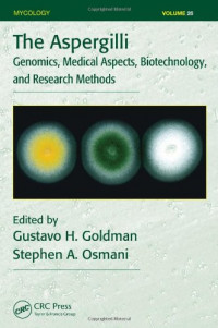 The Aspergilli: Genomics, Medical Aspects, Biotechnology, and Research Methods (Mycology)