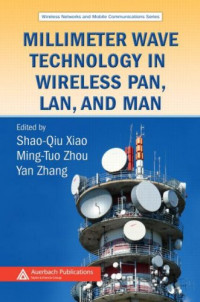 Millimeter Wave Technology in Wireless PAN, LAN, and MAN (Wireless Networks and Mobile Communications)