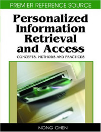 Personalized Information Retrieval and Access: Concepts, Methods and Practices (Premier Reference Source)