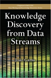 Knowledge Discovery from Data Streams (Chapman & Hall/CRC Data Mining and Knowledge Discovery Series)