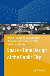 Space-Time Design of the Public City (Urban and Landscape Perspectives)