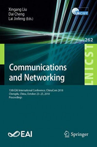 Communications and Networking: 13th EAI International Conference, ChinaCom 2018, Chengdu, China, October 23-25, 2018, Proceedings (Lecture Notes of ... and Telecommunications Engineering)