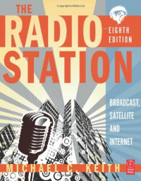 The Radio Station, Eighth Edition: Broadcast, Satellite and Internet
