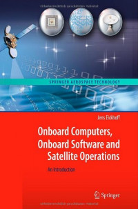 Onboard Computers, Onboard Software and Satellite Operations: An Introduction (Springer Aerospace Technology)