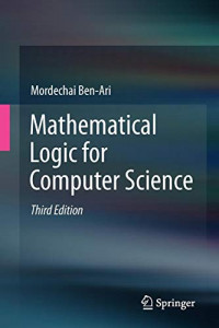 Mathematical Logic for Computer Science: Third Edition